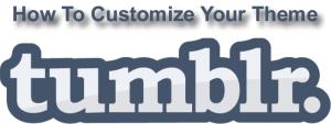 How To Customize Tumblr Theme
