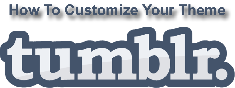 How To Customize Tumblr Theme