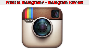 What Is Instagram Instagram Review